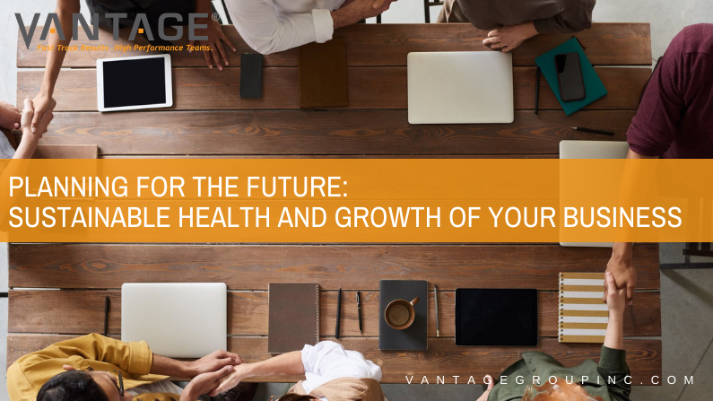 Planning for the future: Sustainable health and growth of your business