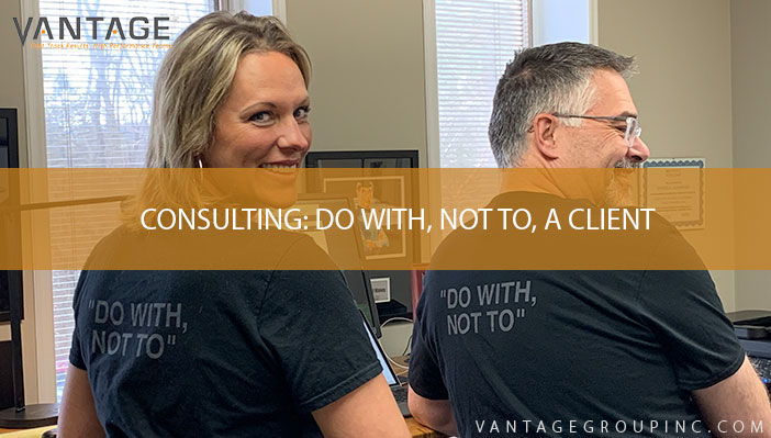 Consulting: Do With, Not To, A Client