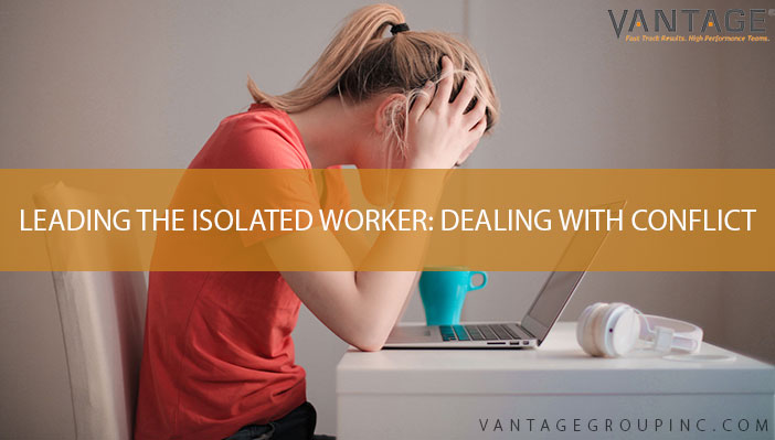 Leading the isolated worker: dealing with conflict