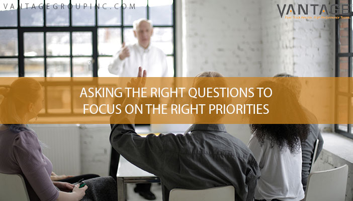 Asking the right questions to focus on the right priorities