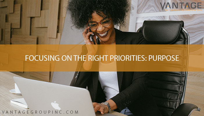 Focusing on the Right Priorities: Purpose