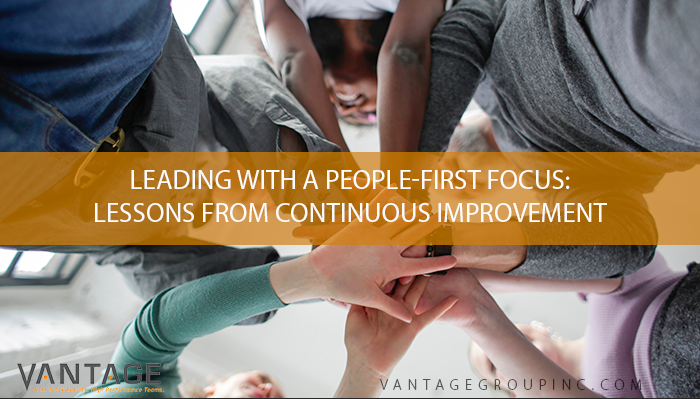 Leading with a people-first focus: lessons from continuous improvement