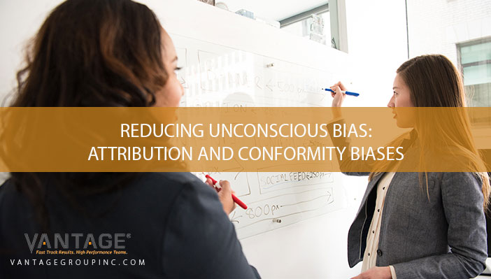 Reducing Unconscious Bias in Your Organization: Attribution and Conformity Biases