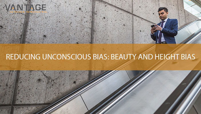 Reducing Unconscious Bias in Your Organization: Beauty and Height Bias